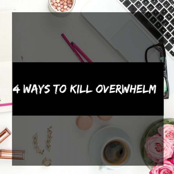 Kill Overwhelm