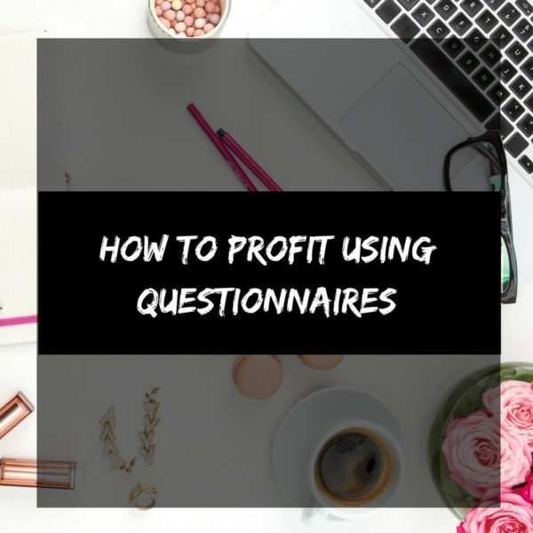 How To profit Using questionnaires